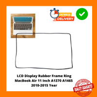 LCD Display Rubber Frame Ring  MacBook Air 11 Inch A1370 A1465  2010-2015 Year